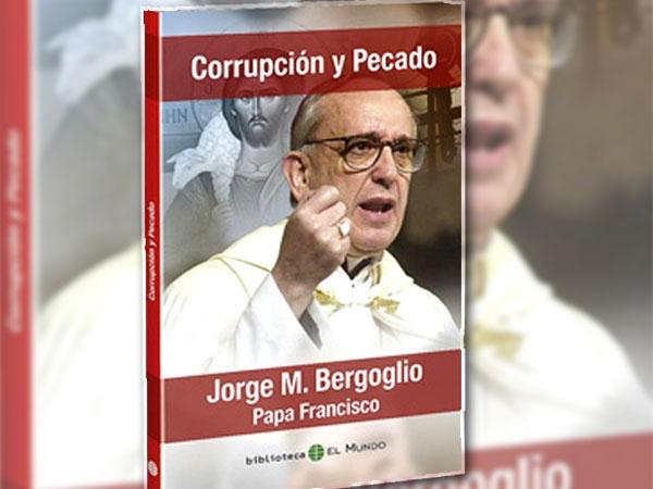corrupcion y pecado papa francisco
