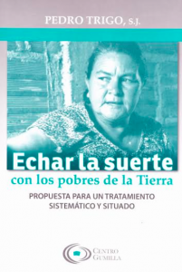 Libro: Echar la suerte con los pobres de La Tierra, de Pedro Trigo